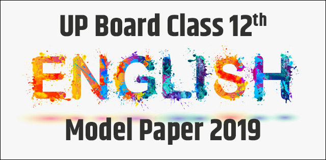 UP Board Class 12 English Model Paper 2019