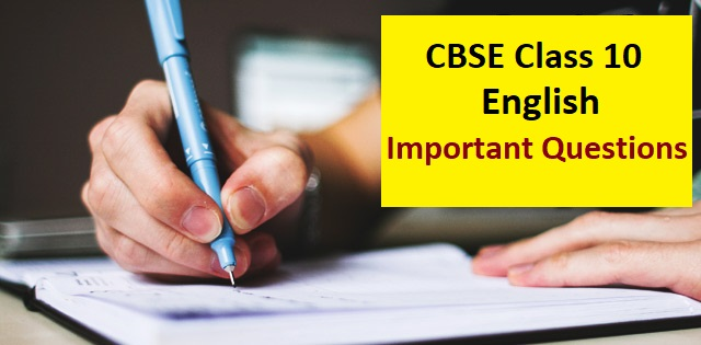 CBSE Class 10 English Important Questions