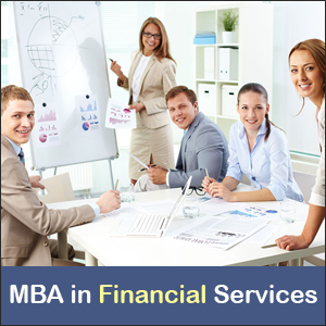 MBA in Financial Services: Prospects & Career Options