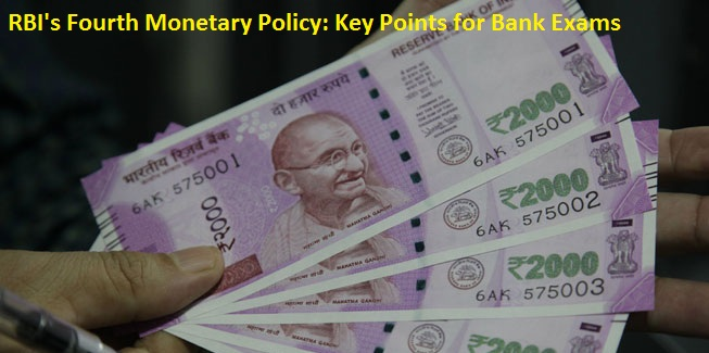 RBI's 4th Monetary Policy: Highlights for Upcoming Bank Exams