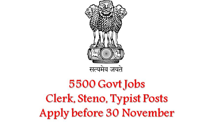 5500 Govt Jobs for Clerk, Steno, Typist Posts
