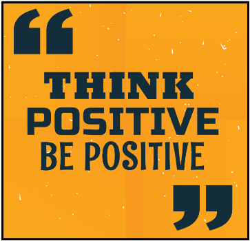 have positive thoughts