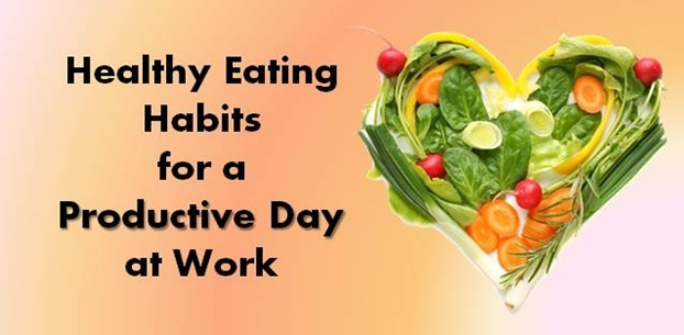 Healthy Eating Habits for a Productive Day at Work