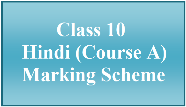 CBSE Class 10 Hindi A Marking Scheme 2017 Delhi Region