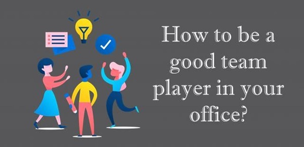 How to be a good team player in your office?