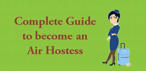 want to become an air hostess here the complete guide career