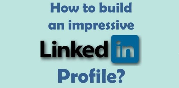How to Build an effective LinkedIn Profile?