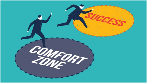 Come out of your comfort zone