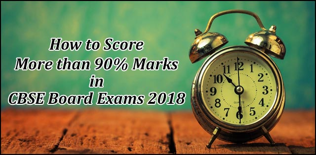 CBSE Board Exam 2018:Tips and Strategies for 10th and 12th Students