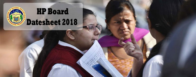 HP Board Class 10th And 12th Exam Datesheets 2018 Released