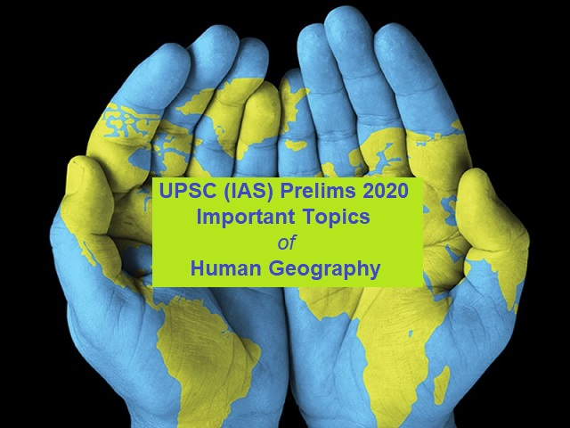 UPSC 2020: Important Topics from Human Geography