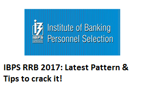 IBPS RRB 2017 : Tips to crack