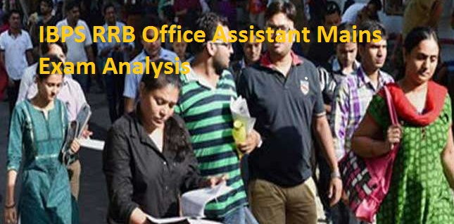 IBPS RRB Office Assistant Mains 2017: A Detailed Exam Analysis