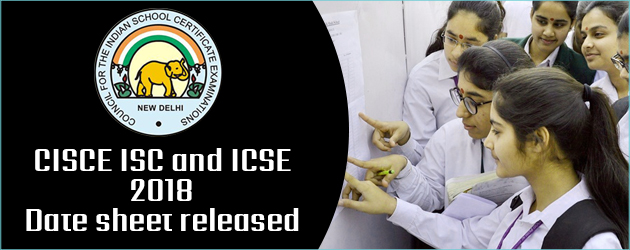 CISCE Class 10th and 12th (ISC & ICSE) 2018 Datesheets Released
