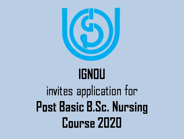 Ignou Invites Application For Post Basic B Sc Nursing Programme 2020 Apply Now Get Direct Link Here