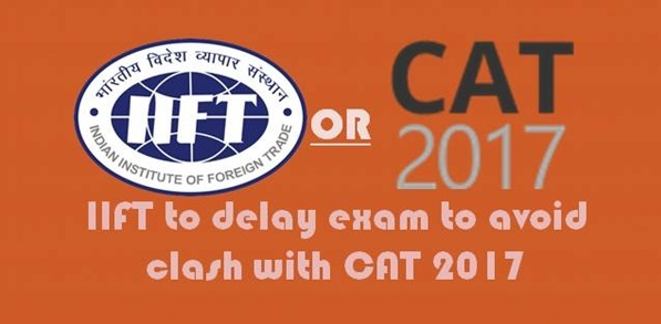 IIFT 2017 Exam Date to be postponed to avoid clash with CAT 2017