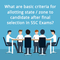 Basic Criteria for allotting state Zone After final selection in SSC