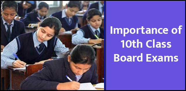Why are class 10 board exams important?