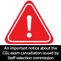 An important notice about the CGL exam cancellation issued by Staff selection commission
