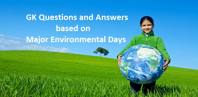 GK Questions and Answers based on environmental days