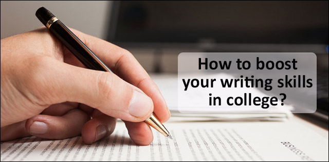 How to boost your writing skills in college?