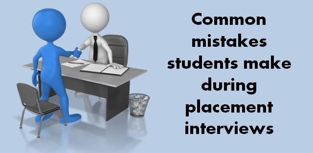 Common mistakes students make during placement interviews