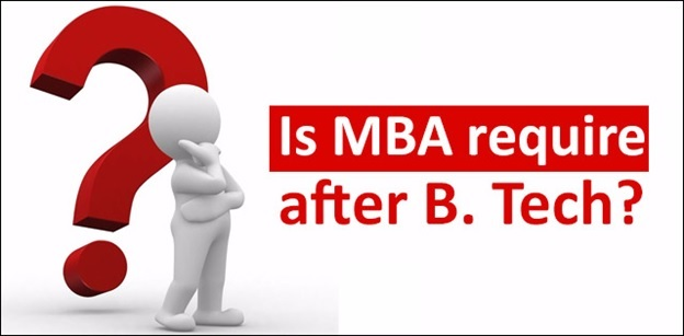 Is MBA required after B.Tech?