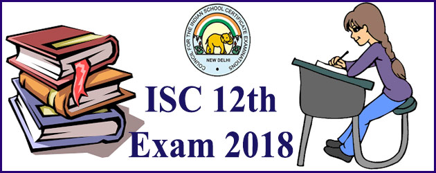 CISCE ISC Class 12th Examination 2018 Begins