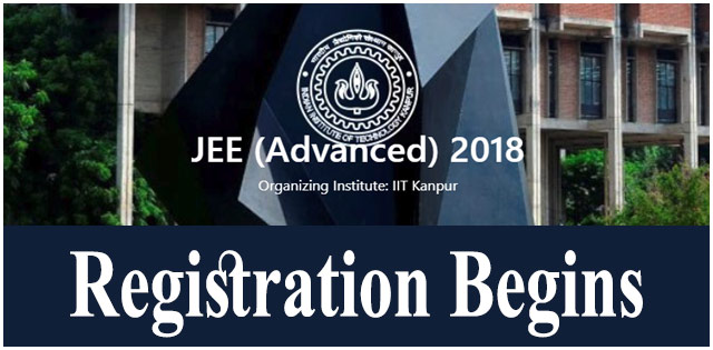 JEE Advanced 2018 Registration Begins, Check Now @ jeeadv.ac.in