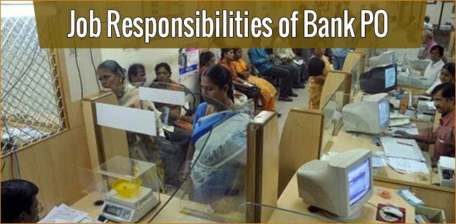 Job responsibilities of Bank PO
