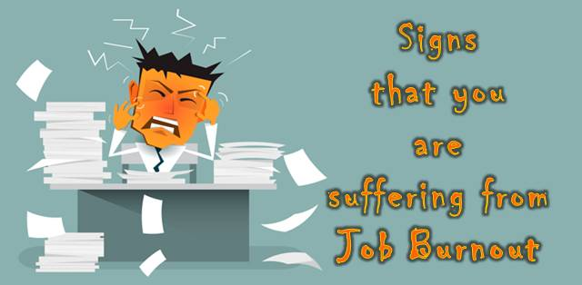 Signs to identify if you suffer from Job Burnout