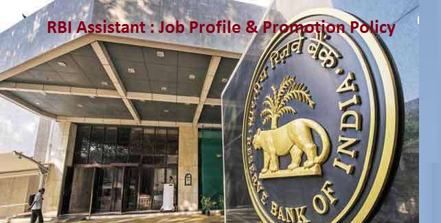 Job Profile and Promotion Policy of RBI Assistant