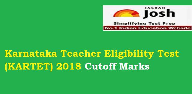 Karnataka Teacher Eligibility Test (KARTET) 2018 Cutoff Marks