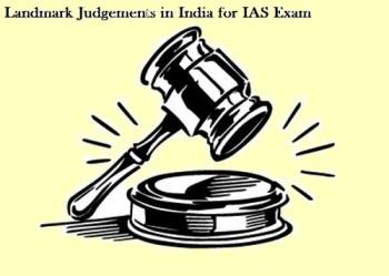 Landmark judgements in India for UPSC preparation