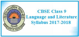 class 9 english language and literature syllabus, class 9 english syllabus 2017-2018, cbse syllabus 2017-2018
