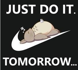 Leave tomorrow(s): Do not 'Procrastinate'