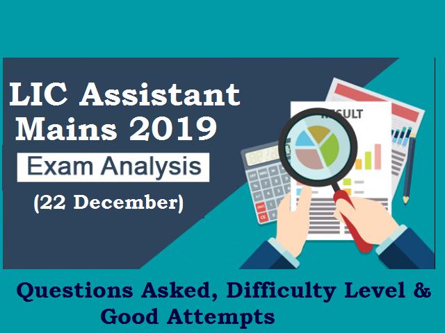 LIC Assistant Mains Exam Analysis 2019