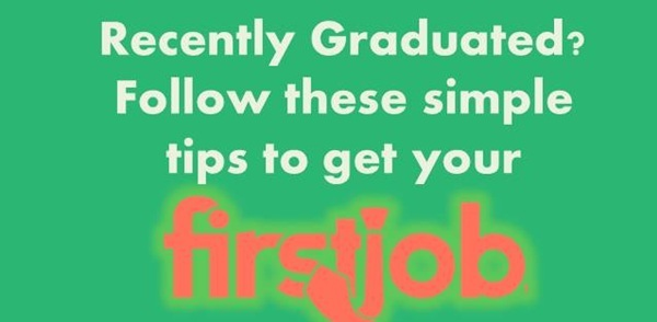 Recently Graduated? Follow These tips To Get Your First