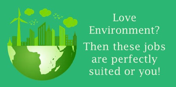 Love Environment? Then these jobs are prefect for you!