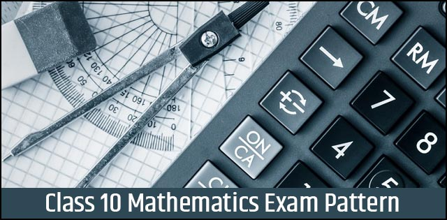 CBSE Class 10 Maths Exam Pattern, Question Paper Design and