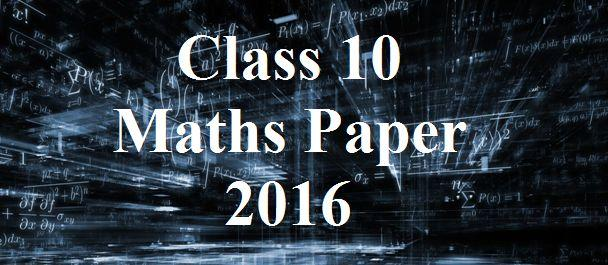 CBSE Class 10 Mathematics Solved Question Paper 2016