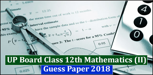 UP Board class 12th Mathematics solved guess paper 2018