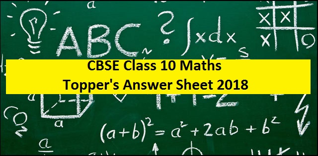 CBSE Class 10 Maths Topper's Answer Sheet 2018