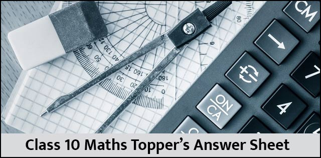 Topper\'s answersheet for CBSE class 10 Maths exams 2017