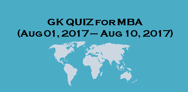MBA GENERAL AWARENESS AUG 2017