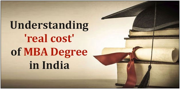 Understanding 'real cost' of MBA Degree in India