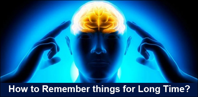 Tips to remember things for long time