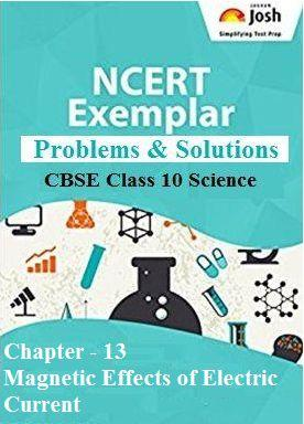 Class 10 Science NCERT Exemplar, Magnetic Effects of Electric Current NCERT Exemplar