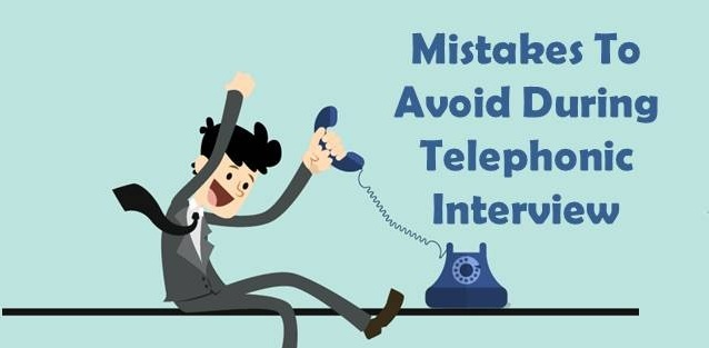 Mistakes To Avoid During Telephonic Interview