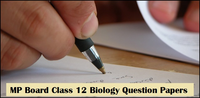MP Board Class 12 Biology Question Papers